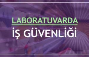 Laboratuvarlarda İş Sağlığı ve Güvenliği Önlemleri 3