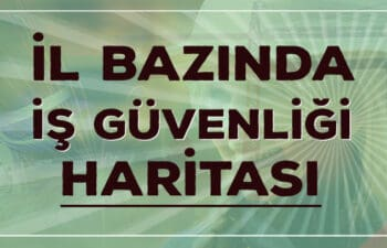 İstanbul İş Sağlığı ve Güvenliği Analizi 2